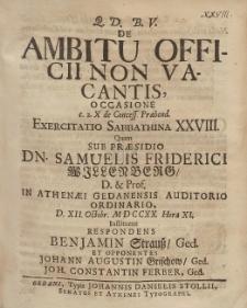 De Ambitu Officii Non Vacantis, Occasione [...] Exercitatio Sabbathina XXVIII. Quam Sub Præsidio Dn. Samuelis Friderici Willenberg [...] D. XII. Octobr. MDCCXX. Hora XI