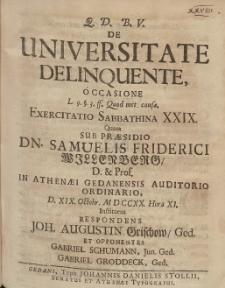 De Universitate Delinquente, Occasione [...] Exercitatio Sabbathina XXIX. Quam Sub Præsidio Samuelis Friderici Willenberg [...] D. XIX. Octobr. MDCCXX. [...]