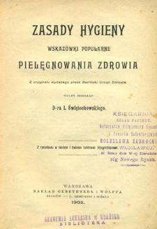 Zasady hygieny : wskazówki popularne pielęgnowania zdrowia / z oryginału wydanego przez Berliński Urząd Zdrowia wolny przekład I. Świętochowskiego