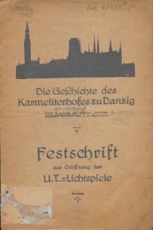 """Die Geschichte des Karmeliterhofes zu Danzig : Mit Benutzung des Werkes """"Populäre Geschichte Danzigs"""" : Festschrift zur Eröffnung der U.T.- Lichtspiele"""
