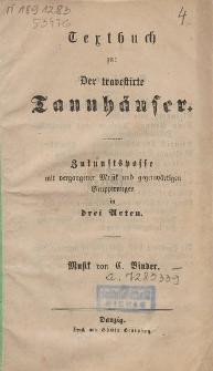 Textbuch zu: Der travestirte Tannhäuser : Zukunftsposse mit vergangener Musik und gegenwärtigen Gruppirungen in drei Acten