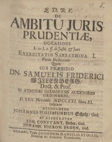 De Ambitu Juris Prudentiæ Occasione [...] Exercitatio Sabbathina I. Partis Posterioris, Quam Sub Præsidio Dn. Samuelis Friderici Willenberg [...] D. XII. Novembr. MDCCXXI. Hora XI.
