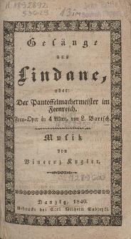 Gesänge aus Lindane oder: Der Pantoffelmachermeister im Feenreich : Feen-Oper in 4 Akten