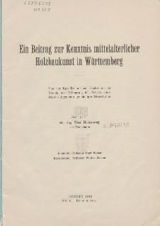 Ein Beitrag zur Kenntnis mittelalterlicher Holzbaukunst in Württemberg