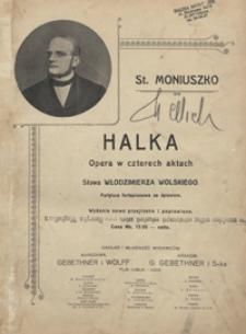 Halka : opera w czterech aktach : partytura fortepianowa ze śpiewem / słowa Włodzimierza Wolskiego ; oprac. wg autentycznych wskazówek autora przez Henryka Waghaltera