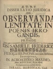 Dissertatio Juridica De Observanda Lenitate In Pœnis Irrogandis, Quam Præside [...] Dn. Samuele Friderico Willenberg [...] Anno MDCCXXV. D. 12. April [...]