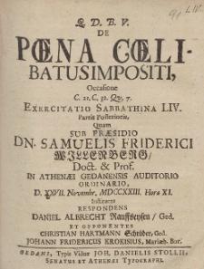 De Pœna Cœlibatus Imposisi, Occasione [...] Exercitatio Sabbathina LIV. Partis Posterioris, Quam Sub Præsidio Dn. Samuelis Friderici Willenberg [...] D. XXVII. Novembr. MDCCXXIII. Hora XI