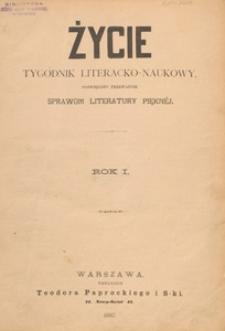 Życie : [tygodnik literacko-naukowy, poświęcony przeważnie sprawom literatury pięknej], 1890.01.04 nr 1