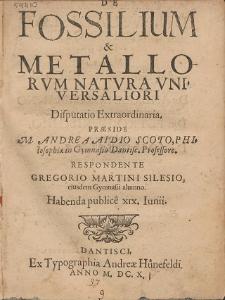 De Fossilium & Metallorum Natura Vniversaliori Disputatio Extraordinaria