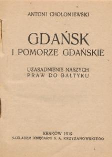 Gdańsk i Pomorze Gdańskie : uzasadnienie naszych praw do Bałtyku