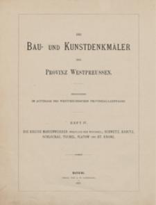 Die Bau- und Kunstdenkmäler der Kreise Marienwerder (westlich der Weichsel), Schwetz, Konitz, Schlochau, Tuchel, Flatow und Dt. Krone.