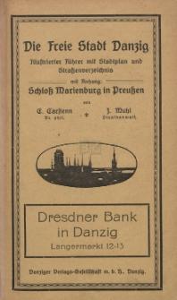 Die Freie Stadt Danzig : illustrierter Führer mit Stadtplan und Strassenverzeichnis : mit Anhang: Schloß Marienburg in Preussen
