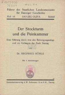 Der Stockturm und die Peinkammer : eine Führung durch eine alte Befestigungsanlage und ein Gefängnis der Stadt Danzig