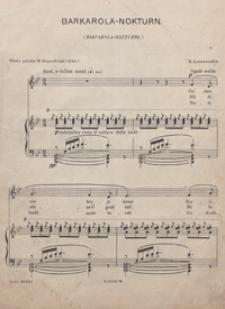 Barkarola - nokturn : [pieśń na głos wysoki z tow. fortepianu] / sł. pol. Władysława Rapackiego (syna)