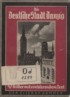 Die deutsche Stadt Danzig : 47 Bilder mit einführendem Text