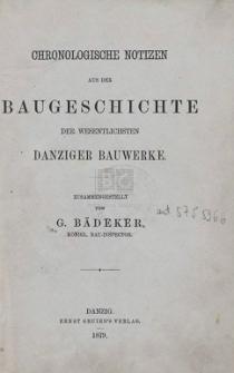 Chronologische Notizen aus der Baugeschichte der wesentlichsten Danziger Bauwerke