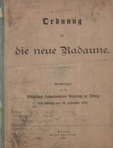 Ordnung für die neue Radaune : bestätiget von der Königlichen Hochverordneten Regierung zu Danzig : laut Rescript vom 30. September 1828