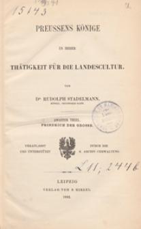 Preussens Könige in ihre Thätigkeit für die Landescultur. Tl. 2, Friedrich der Grosse