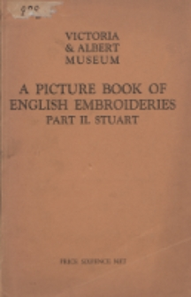 A picture book of English embroideries. Pt. 2 : Stuart