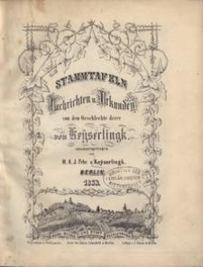 Stammtafeln Nachtrichten u: Urkunden von dem Geschlechte derer von Keyserlingk