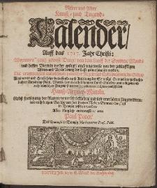 Neue und Alte woleingerichte Jahres-Rechnung Vermittelst eines Kunst- und Tugends-Calenders, Auff das [...] Jahr Christi [...] 1717