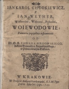 Jan Karol Chodkiewicz y Jan Weyher, Wielmożni, Waleczni, Poboźni, Woiewodowie pamiecia pogrzebna wspomnieni