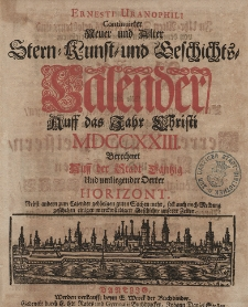 Ernesti Uranophili Neuer und Alter Astronomischer Hauss- Feld- und Garten Celender, Auff das Embolismalische Jahr Christi [...] 1723
