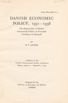Danish economic policy, 1931-1938 : the repercussion of modern commercial policies on economic conditions in Denmark