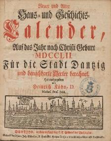 Neuer und Alter Hauß- und Geschichts-Calender, Auf das Jahr nach Christi Geburth [...] 1752