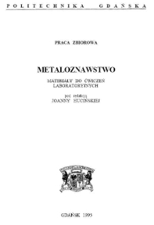 Metaloznawstwo: materiały do ćwiczeń laboratoryjnych