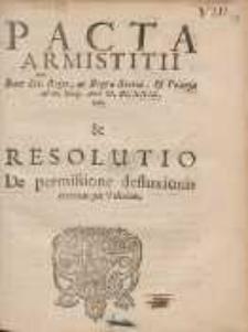 Pacta Armistitii Inter Ser. Reges, ac Regna Sueciæ, & Poloniæ ad ult. Maij. Anni M. DC. XXiX initi & Resolutio De permisione defluxionis mercium per Vistulam.