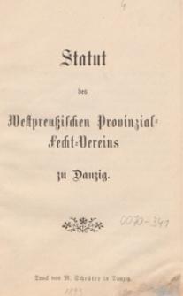 Statut des Westpreussischen Provinzial=Fecht=Vereins zu Danzig