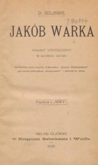 Jakób Warka : dramat współczesny w czterch aktach