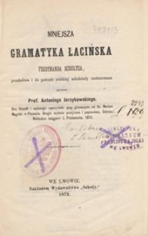 Mniejsza gramatyka łacińska Ferdynanda Schultza