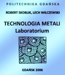 Technologia metali. Laboratorium