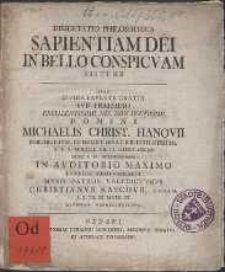 Dissertatio Philosophica Sapientiam Dei In Bello Conspicvam Sistens [...]