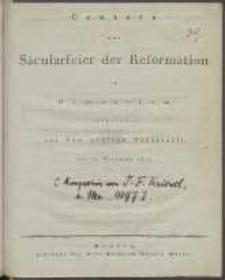 Cantate zur Säcularfeier der Reformation im Gymnasium aufgeführt auf dem grossen Rathssaale den 10. November 1817
