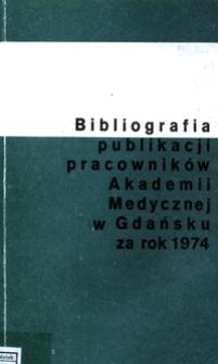 Bibliografia Publikacji Pracowników Akademii Medycznej w Gdańsku za rok 1974