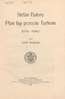 Stefan Batory i plan ligi przeciw Turkom : (1576-1584)