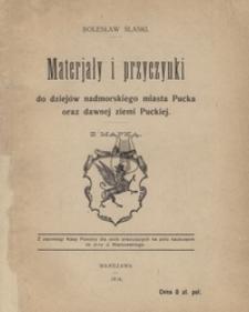 Materjały i przyczynki do dziejów nadmorskiego miasta Pucka oraz dawnej ziemi Puckiej.