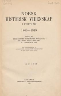 Norsk historisk videnskap i femti år : 1869-1919 / utg. av den Norske historiske forening til dens femti-års-dag 21. desember 1919