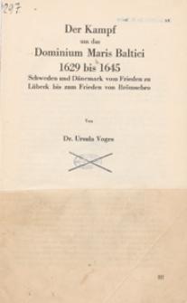 Der Kampf um das Dominium Maris Baltici 1629 bis 1645 : Schweden und Dänemark vom Frieden zu Lübeck bis zum Frieden von Brömsebro