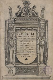 P. Virgilii Maronis Opera : Nvnc Recens Accvratissime Castigata. Cvm XI. Acerrimi Ivdicii Virorvm Commentariis: Qvoru[m] nomina versa pagina i[n]dicat