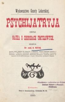 Psychijatryja czyli nauka o chorobach umysłowych