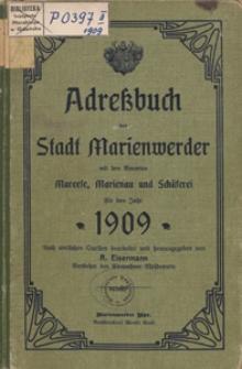 Adreßbuch der Stadt Marienwerder mit den Vororten Mareese, Marienau, Schäferei sowie mit einem Verzeichnis der Behörden, Handel- und Gewerbetreibenden der Orte Stuhm, Freystadt, Garnsee, Rehhof für das Jahr 1909