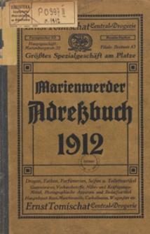Adreßbuch der Stadt Marienwerder mit den Vororten Mareese, Marienau, Schäferei sowie mit einem Verzeichnis der Behörden, Handel- und Gewerbetreibenden der Orte Stuhm, Freystadt, Garnsee, Rehhof für das Jahr 1912