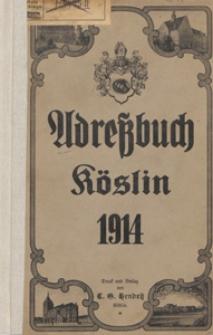 Adreßbuch der Stadt Köslin : allgemeiner Wohnungsanzeiger und Geschäftshandbuch für das Jahr 1914