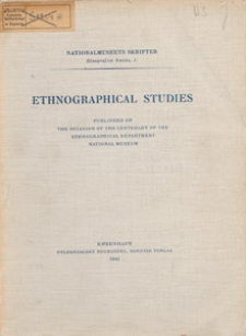 Ethnographical studies : published on the occasion of the centenary of the Ethnographical Department, National Museum / [transl. by W. E. Calvert]