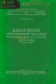 Zadłużenie gospodarstw rolnych woj. pomorskiego w latach 1932/1936 w świetle ankiety