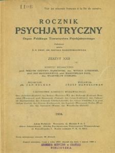 Rocznik Psychjatryczny : organ Polskiego Towarzystwa Psychjatrycznego, 1934, z. 22,23